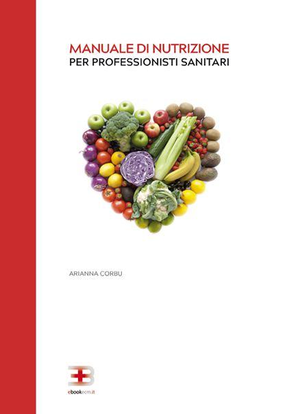 Corso ecm fad: Manuale di nutrizione per professionisti sanitari