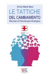 Le Tattiche del Cambiamento: Manuale di Psicoterapia Strategica