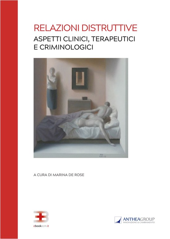 Relazioni Distruttive: aspetti clinici, terapeutici e criminologici