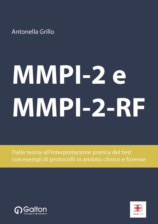 MMPI-2 e MMPI-2-RF: dalla teoria all'interpretazione pratica del test con esempi di protocolli in ambito clinico e forense