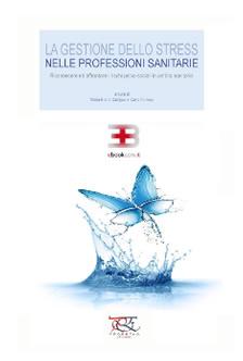 Corso ecm fad: La gestione dello stress nelle professioni sanitarie: riconoscere ed affrontare i rischi psicosociali in ambito sanitario
