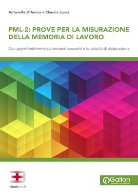 PML-2: prove per la misurazione della memoria di lavoro - Con approfondimento sui processi esecutivi e la velocità di elaborazione