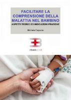 Facilitare la comprensione della malattia nel bambino: aspetti teorici e indicazioni pratiche corsi fad ecm online